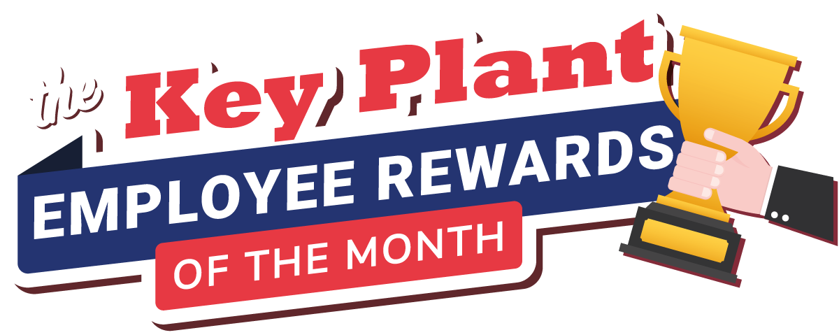 Key Plant employee rewards